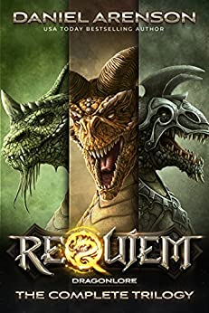 Requiem: Dragonlore (The Complete Trilogy) by [Arenson, Daniel]