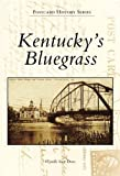 Kentucky's Bluegrass, Wynelle Scott Deese, 073850565X