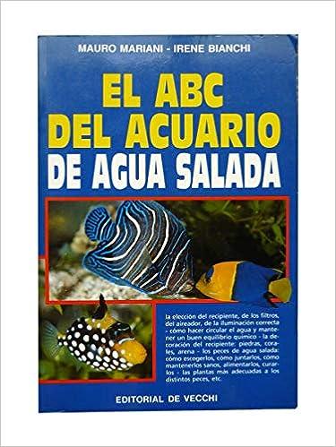 El ABC del acuario de agua salada: Amazon.es: Mauro Mariani, Irene Bianchi: Libros