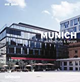 Munich: Architecture & Design (And Guide) (English, German, French and Spanish Edition)