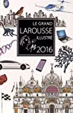 Le grand Larousse illustré 2016