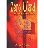 img - for [ Zero Ward: A Survivor's Nightmare by Sneddon, Murray M ( Author ) Dec-1999 Paperback ] book / textbook / text book