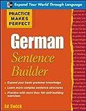 Practice Makes Perfect German Sentence Builder (Practice Makes Perfect Series)