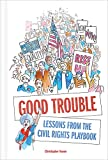 Image of Good Trouble: Lessons from the Civil Rights Playbook