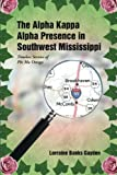 The Alpha Kappa Alpha Presence in Southwest Mississippi, Lorraine Banks Gayden, 149185345X