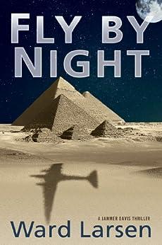 Fly by Night: A Jammer Davis Thriller by [Larsen, Ward]