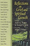 Reflections on Grief and Spiritual Growth, Andrew J. Weaver and Howard W. Stone, 0687065089