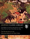 img - for Year Book of the Holland Society of New-York; For the Two Years 1892 and 1893 book / textbook / text book
