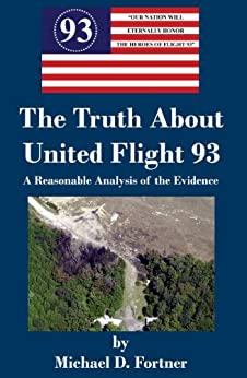 The Truth About United Flight 93 by [Fortner, Michael D.]