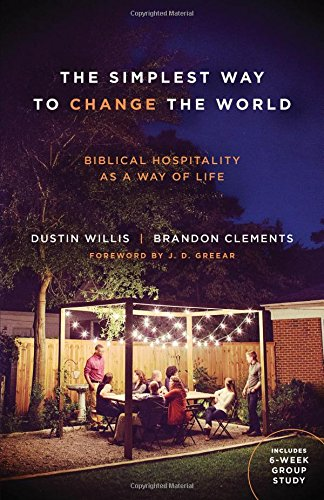 The Simplest Way to Change the World: Biblical Hospitality as a Way of Life (Proclamation To The World On The Family)