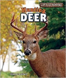Book Hunting Deer (Let's Go Hunting) by Hines Lambert (2013-01-15)