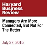 Managers Are More Connected, But Not For The Better | Henry Mintzberg