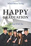Happy Graduation, Mitzi Odom Young, 1478710071