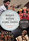 Worship and Mission for the Global Church: an