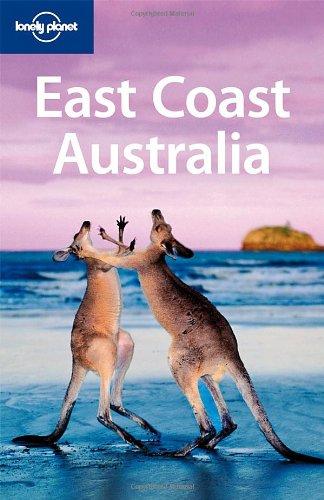 Lonely Planet East Coast Australia (Regional Travel Guide)