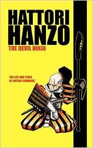 Amazon.com: Hattori Hanzo: The Devil Ninja A Life and Times ...