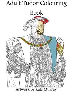 Amazon.com: Colouring History: The Tudors (9780750979443): Natalie ...