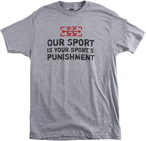 (Cross Country: Our Sport is your Sport's Punishment | XC Runner Unisex T-shirt-L Grey )