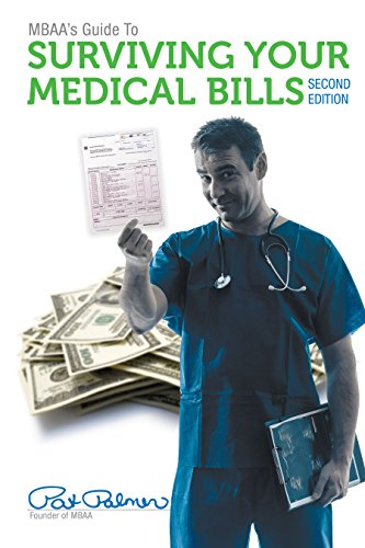 MBAA's Guide to Surviving Your Medical Bills: What You Need to Know Before You Pay a Dime