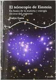 El telescopio de Einstein: En busca de la materia y