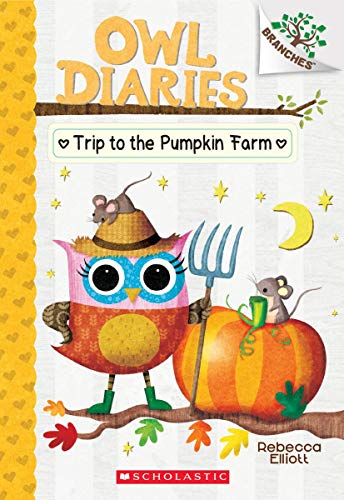 The Trip to the Pumpkin Farm: A Branches Book (Owl Diaries -