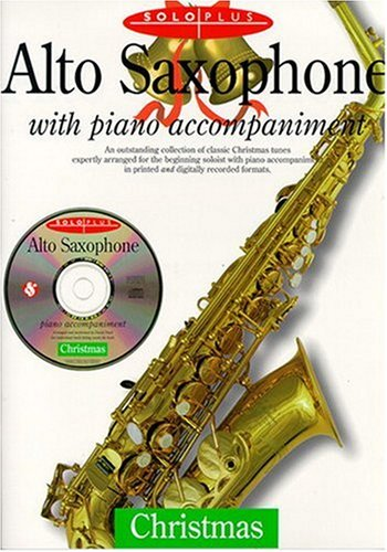 Solo Plus: Christmas: Alto Saxophone With Piano Accompaniment