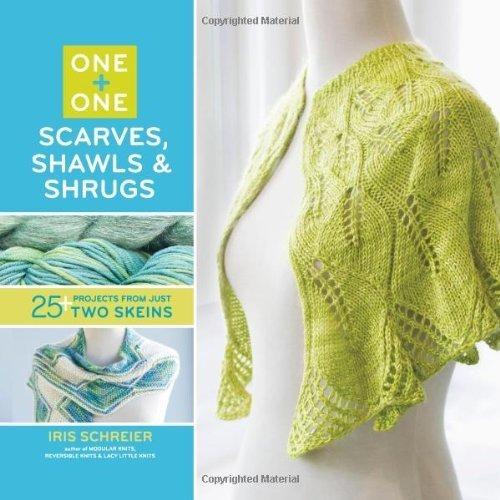 (Scarves, Shawls & Shrugs (One + One) by Iris Schreier (2012-02-23))