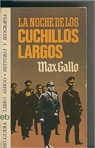 La noche de los cuchillos largos: Max Gallo: Amazon.com: Books