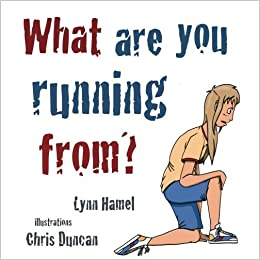 Book What are you running from? by Lynn Hamel (2014-04-01)