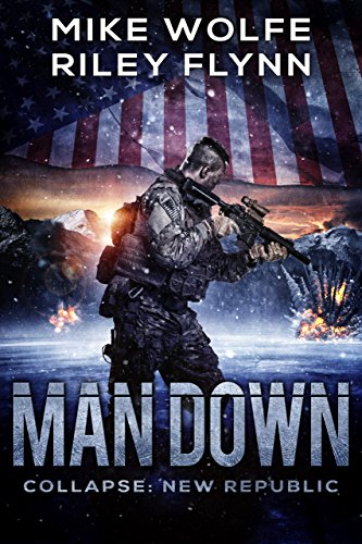 Man Down (Collapse: New Republic Book 2) by [Flynn, Riley]