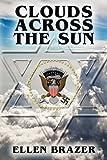Clouds Across the Sun, Ellen Brazer, 0615311407
