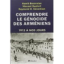 COMPRENDRE LE GÉNOCIDE ARMÉNIEN : DE 1915 À NOS JOURS
