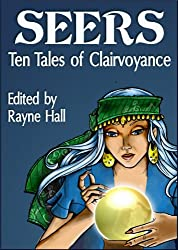 Seers: Ten Tales of Clairvoyance (Ten Tales Fantasy & Horror Stories)