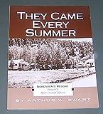They Came Every Summer, Arthur W. Ewart, 096385450X