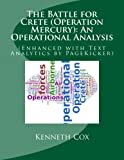 The Battle for Crete (Operation Mercury): An Operational Analysis: (Enhanced with Text Analytics by PageKicker)