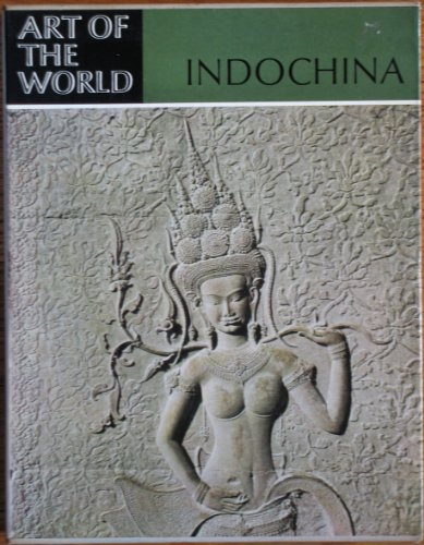 (Indochina: Art in the Melting-Pot of Races (Art of the World series))