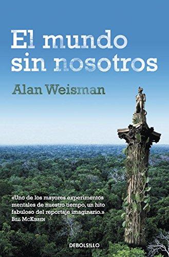 Descargar Libro El Mundo Sin Nosotros Alan Weisman