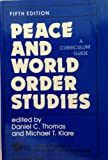 Peace and World Order Studies : A Curriculum Guide, , 0813307317