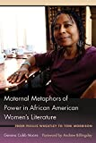 Maternal Metaphors of Power in African American