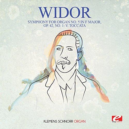 Widor: Symphony for Organ No. 5 in F Major, Op. 42, No. 1: V. Toccata (Digitally Remastered) (Widor Organ)