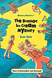 The Bamboo Ice Cream Mystery: How to Remember and Succeed (Memory Masters Book 1)