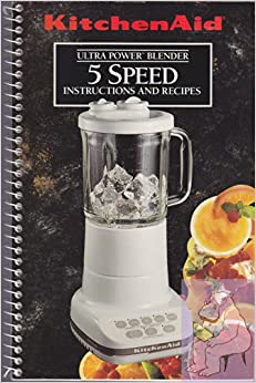 kitchenaid ultra power blender. kitchen aid 5 speed ultra power blender instructions and recipes / kitchenaid licuadora velocidades instrucciones kitchenaid l