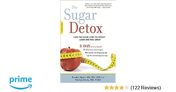 The Sugar Detox: Lose the Sugar, Lose the Weight--Look and