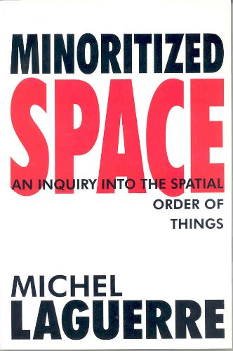 Minoritized Space: An Inquiry into the Spatial Order of...