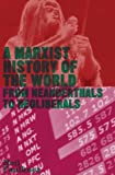 A Marxist History of the World : From Neanderthals to Neoliberals, Faulkner, Neil, 0745332153
