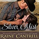 Silver Mist Audiobook by Raine Cantrell Narrated by Kathleen Godwin