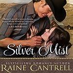 Silver Mist | Raine Cantrell