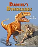 Daniel's Dinosaurs: A True Story of Discovery by Charles Helm front cover