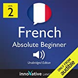 Learn French with Innovative Language s Proven Language System - Level 2: Absolute Beginner French: Absolute Beginner French #31