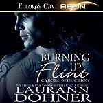 Burning Up Flint: Cyborg Seduction, Book 1 | Laurann Dohner